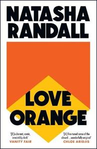 Picture of Love Orange: a vivid, comic cocktail about a modern American family