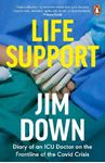 Picture of Life Support: Diary of an ICU Doctor on the Frontline of the Covid Crisis