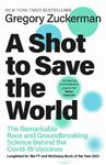 Picture of Shot to Save the World: The Remarkable Race and Ground-Breaking Science Behind the Covid-19 Vaccines