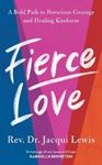 Picture of Fierce Love: A Bold Path to Ferocious Courage and Healing Kindness