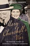 Picture of Mary Churchill's War: The Wartime Diaries of Churchill's Youngest Daughter