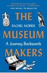 Picture of Museum Makers: A Journey Backwards