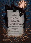 Picture of The Sister Who Ate Her Brothers: And Other Gruesome Tales